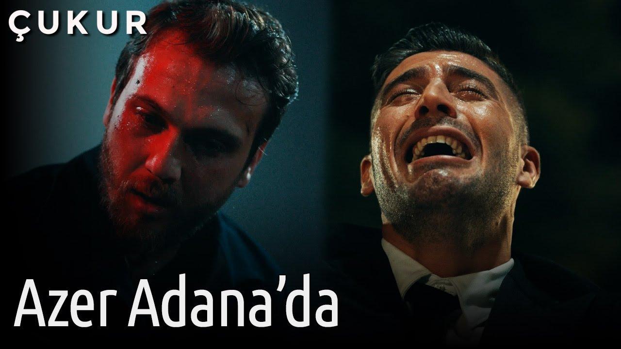 Çukur   Azer Adana'da