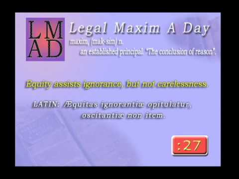 "Legal Maxim A Day - Apr. 9th 2013 - ""Equity assists ignorance,..."""