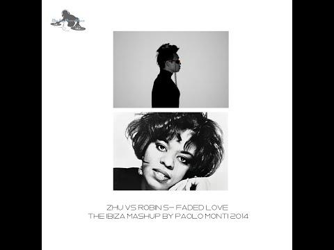 Zhu VS Robin S - Faded love -The Ibiza mashup by Paolo Monti -2014