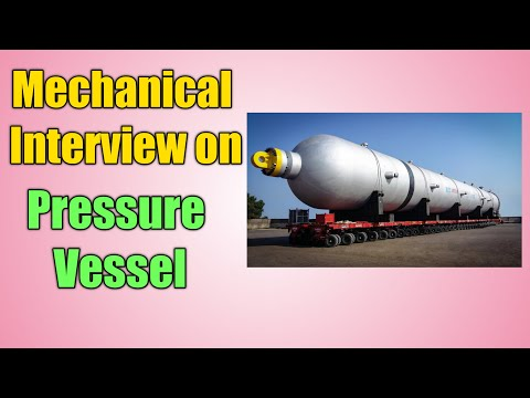 top 10 pressure vessel interview questions, heavy fabrication related information