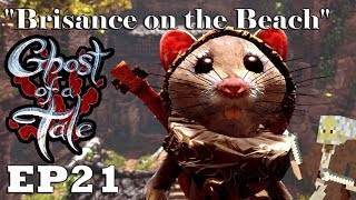 """Let's Play: Ghost of a Tale - Ep21 """"Brisance on the Beach"""" (Full Release)"""