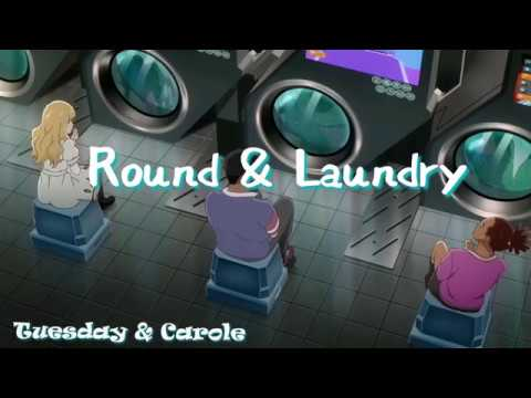 Carole & Tuesday - Round & Laundry(Loneliest Girl)