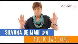 Alice di Lewis Carroll - #6 Silvana De Mari - Lo scrigno di Oratorium