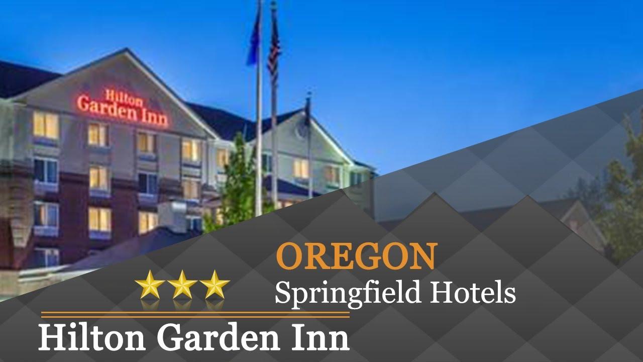 Hilton Garden Inn Eugene Springfield Springfield Hotels Oregon Youtube
