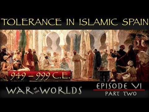 Tolerance in Islamic Spain - Myth or Reality? - WOTW EP 6 P2