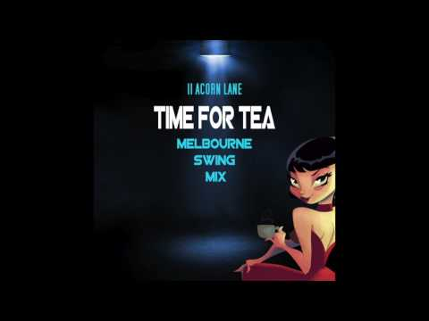 11 Acorn Lane - Time For Tea (Melbourne Swing Mix)