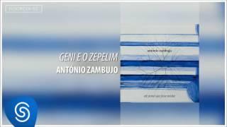 Geni e o Zepelim - Antonio Zambujo (Álbum Até Pensei Que Fosse Minha)  [Áudio Oficial]