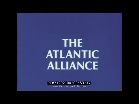 THE ATLANTIC ALLIANCE  NATO COLD WAR FILM FROM 1980S 71292