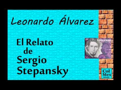 Leonardo Álvarez: El Relato de Sergio Stepansky.
