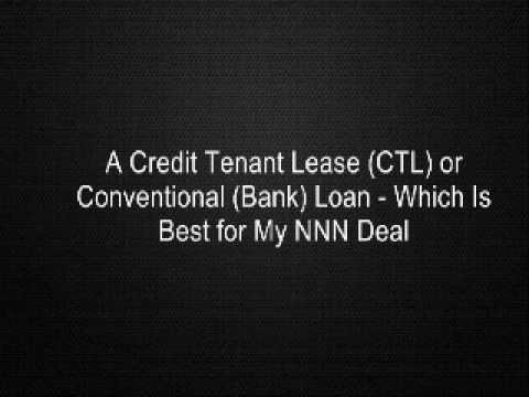A Credit Tenant Lease (CTL) or Conventional (Bank) Loan - Which Is Best for My NNN Deal
