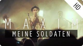 MAXIM - Meine Soldaten (Live)