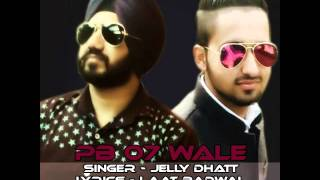 Pb 07 wale By Jelly Dhatt