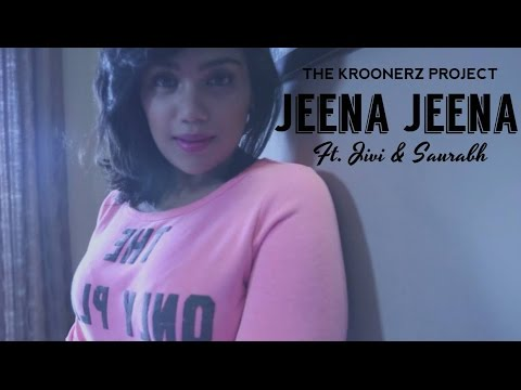 Jeena Jeena - The Kroonerz Project | Feat. Jivi & Saurabh | Badlapur