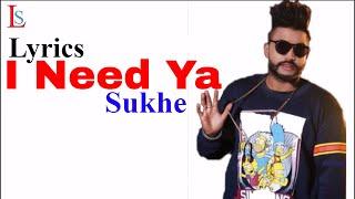 Sukhe I Need Ya(Lyrics) | Feat Krystle D'Souza | Jaani | B Praak | Arvindr Khaira