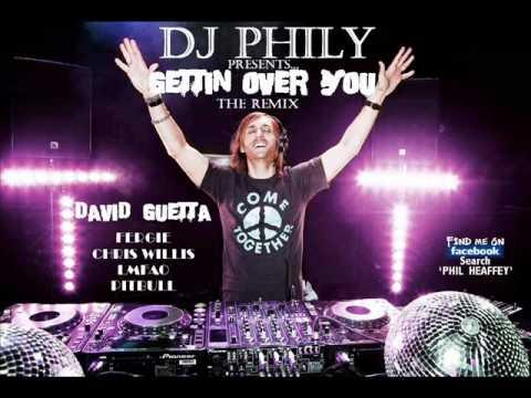 David Guetta - Gettin' Over You (DJ Phily Mash-Up) ft.(PITBULL,Fergie,Chris Willis,LMFAO)