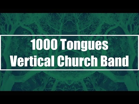1000 Tongues - Vertical Church Band (Lyrics)