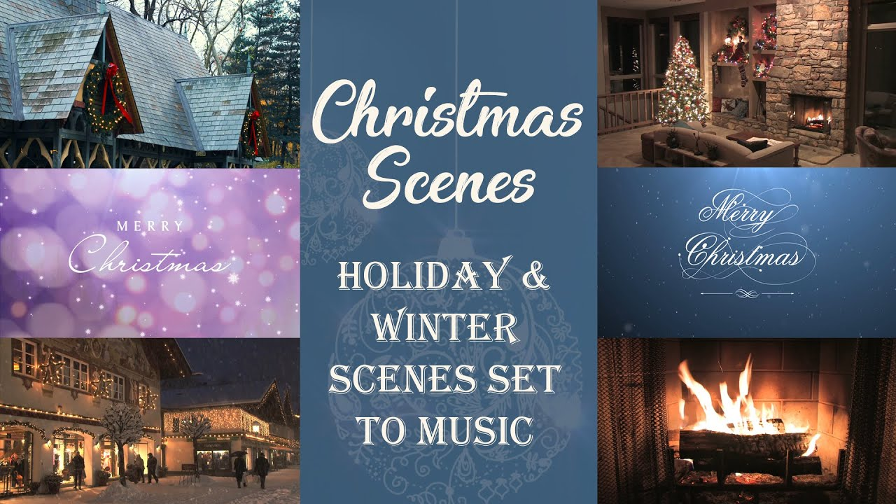 2 hours of christmas scenes set to music youtube