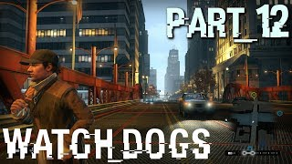 Watch Dogs Full Walkthrough in 4K/2160p Ultra HD, Part 12: Taking Down Police & Criminals (for PC)