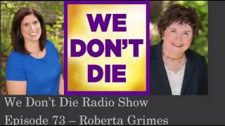 Episode 73 What is like to die and wake up in the afterlife? by Roberta Grimes