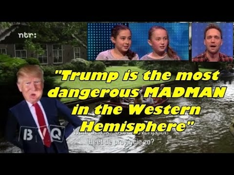 "Dutch Kids' Show: ""Trump is the Most Dangerous Madman in the Western Hemisphere"""
