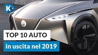 TOP 10 AUTO in uscita nel 2019!