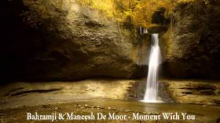 Bahramji & Maneesh De Moor - Moment With You
