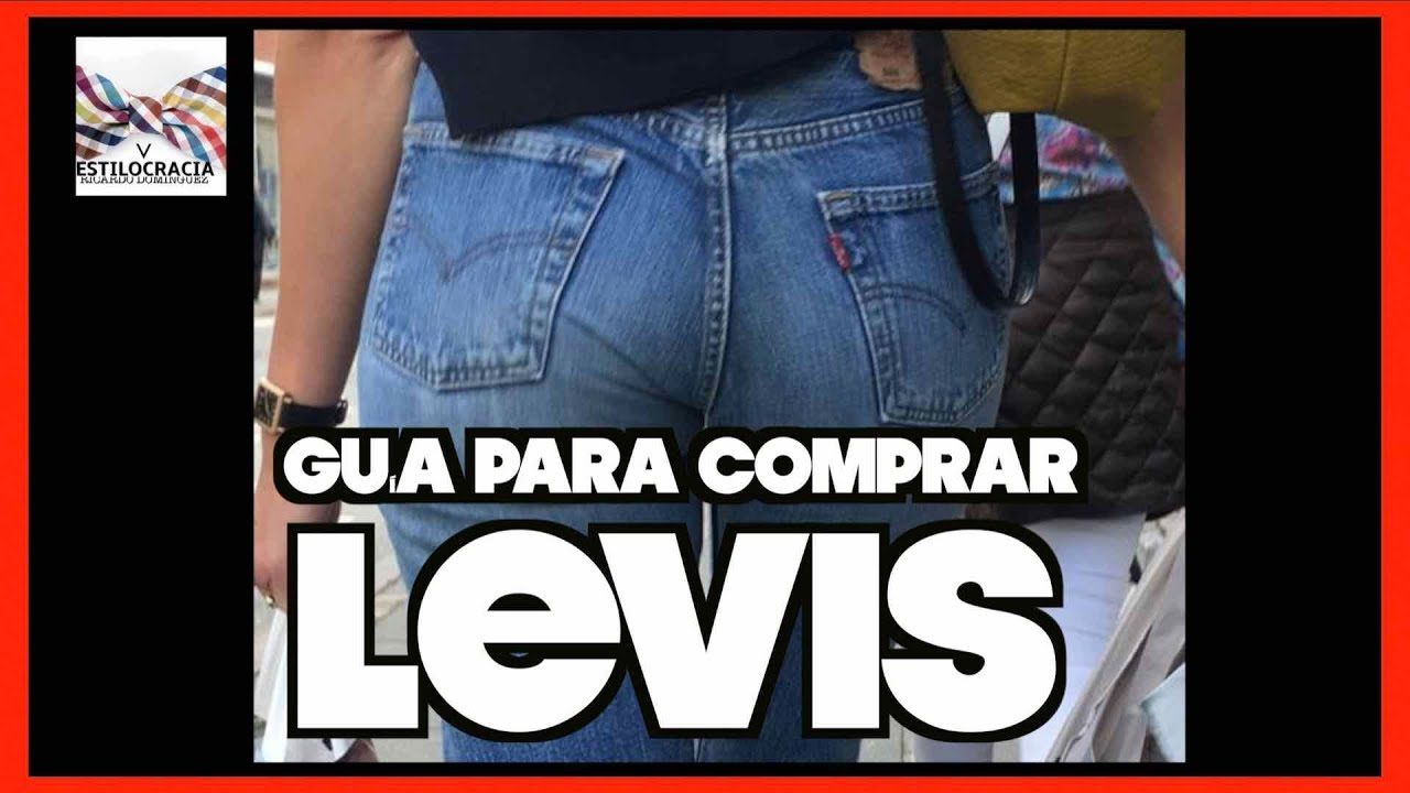 501 511 522 Comprar Levis Youtube