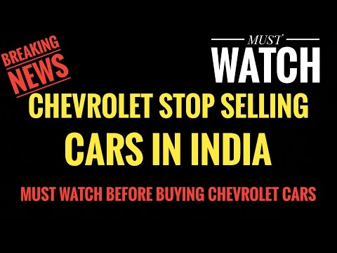 CHEVROLET STOP SELLING CARS IN INDIA