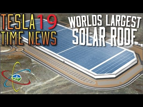 Tesla Time News 19 - World's Largest Solar Roof!