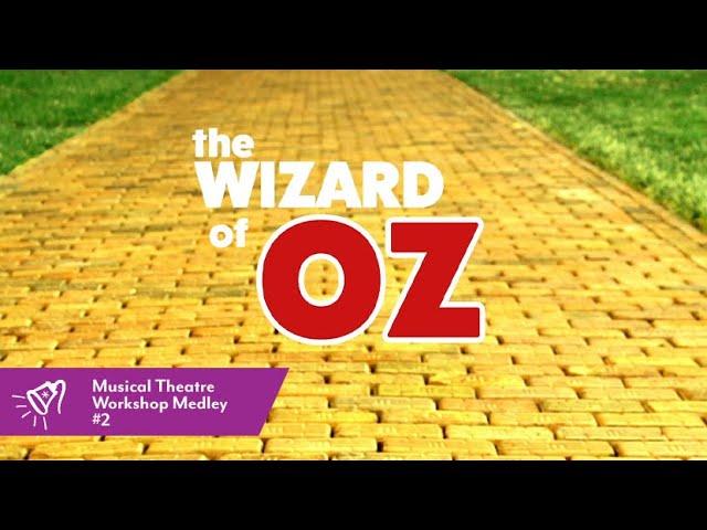 MT Workshop Medley | #2 - The Wizard of OZ