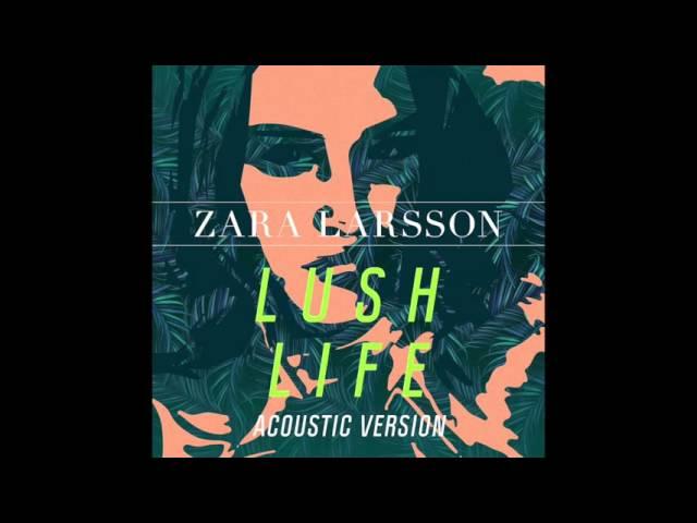 zara-larsson-lush-life-acoustic-version-audio-zara-larsson