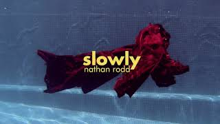 Nathan Rodd - Slowly (Official Video)