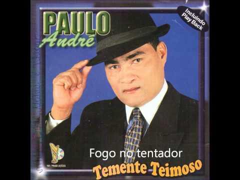 Paulo Andre, Fogo no tentador