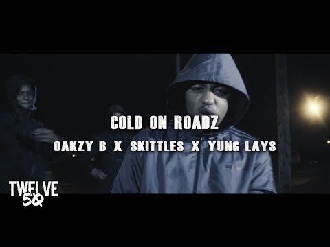 OAKZY B x SKITTLES x YUNG LAYS - COLD ON ROADZ (@1250TV) [NET VIDEO]