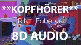 RIN - Fabergé (8D AUDIO)