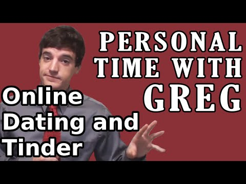 Personal Time With Greg: Online Dating And Tinder