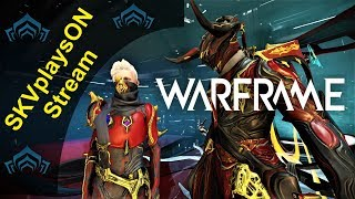 SKVplaysON - WARFRAME - Usual Grinding for stuff,  [ENGLISH] PC Gameplay