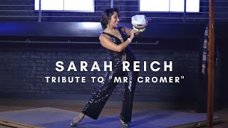 "Sarah Reich tribute to ""Mr. Cromer"""
