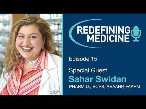Redefining Medicine with special guest Sahar Swidan, PharmD