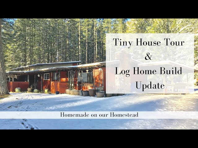Tiny House Tour | Log home Build Update | MORTGAGE FREE LIVING | DEBT FREE WHILE HOME BUILDING