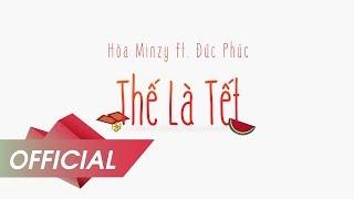 Thế là Tết - Đức Phúc ft. Hoà Minzy (Official Lyric Video)