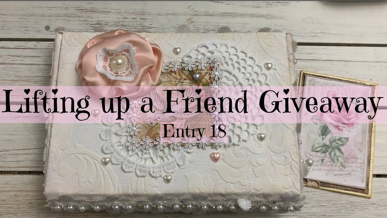 Lifting up a Friend Giveaway | Entry 18 | Len's Crafty Life