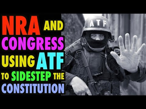 NRA & Congress Use ATF to Sidestep Constitution