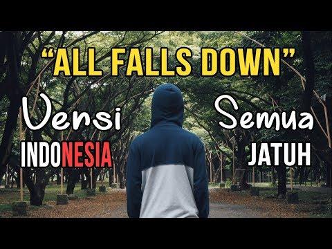 All Falls Down Versi Indonesia (Arti Lagu+Lirik)