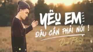 Yêu Em Đâu Cần Phải Nói - Đình Phong (Video Music HD)