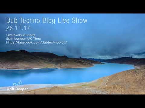 Dub Techno Blog Live Show 117 - 26.11.17