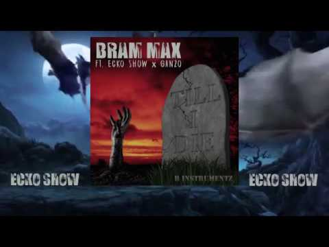 BRAM MAX   Till I Die ft  ECKO SHOW x GANZO LYRIC VIDEO