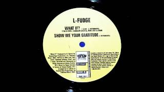 L-FUDGE SHOW ME YOUR GRATITUDE INSTRUMENTAL