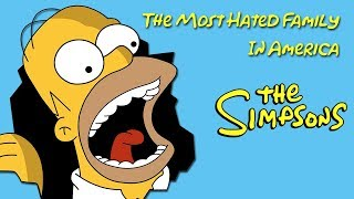 How The Simpsons Became The Most HATED Family In America