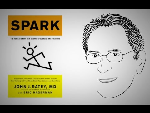 SPARK: The Revolutionary New Science of Exercise and the Brain by John Ratey | ANIMATED CORE MESSAGE